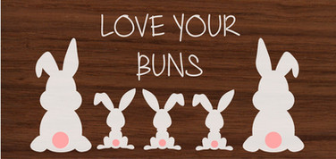 LOVE YOUR BUNS.jpg