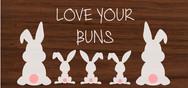 LOVE YOUR BUNS.jpg