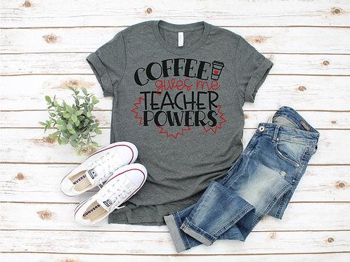 Coffee Gives me Teacher Powers Crew Tee