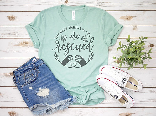 The Best Things in Life are Rescued Crew Tee