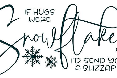If Snowflakes Were Hugs