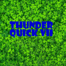 Thunder Quick VII