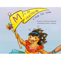 M is for Mustache a Pride ABCBook