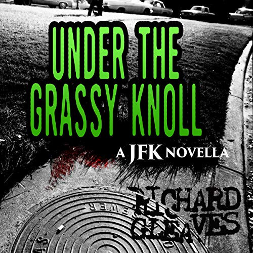 Under the Grassy Knoll