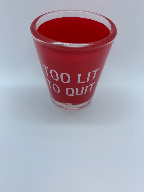 Shot Glass - Too Lit