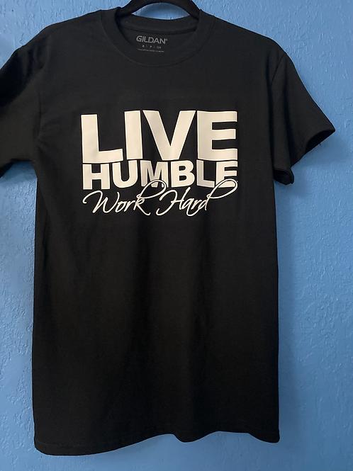 """Signature """"Live Humble Work Hard""""  T shirt (unisex)"""