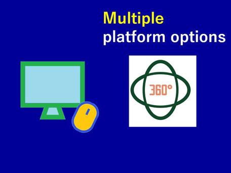 Multiple platform options