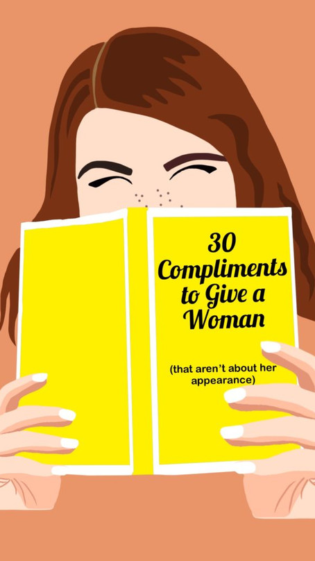 30 Compliments to Give a Woman (that aren't about her appearance)