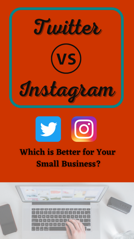 Twitter or Instagram: Which is Better for Your Small Business?