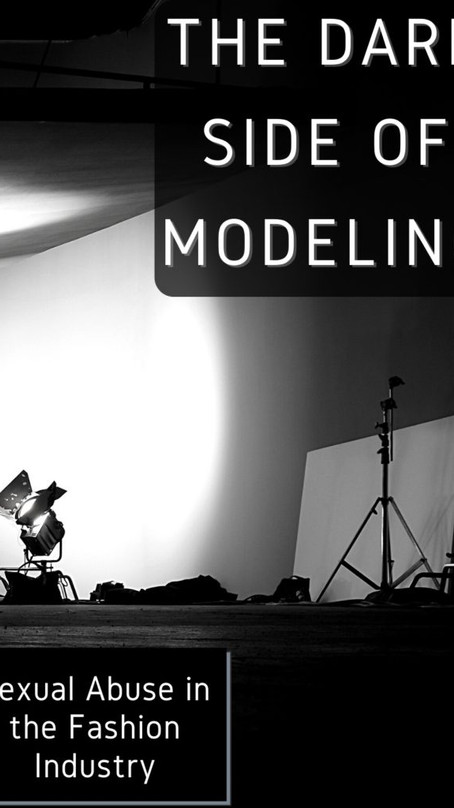 The Dark Side of Modeling: Sexual Abuse in the Fashion Industry