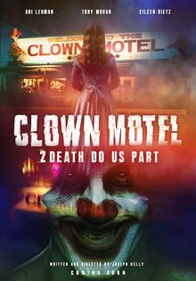 Clown Motel, 2Death Do Us Part