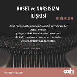Haset ve Narsisizm, 19.04.2018