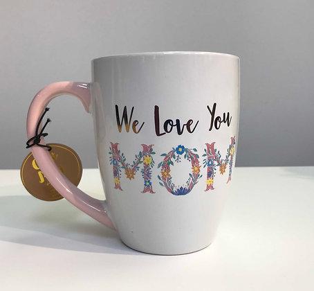 Gift Mug -We love you Mom