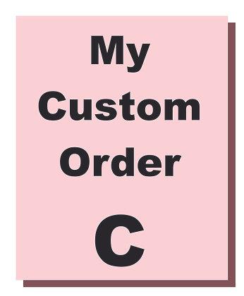 Custom Order C