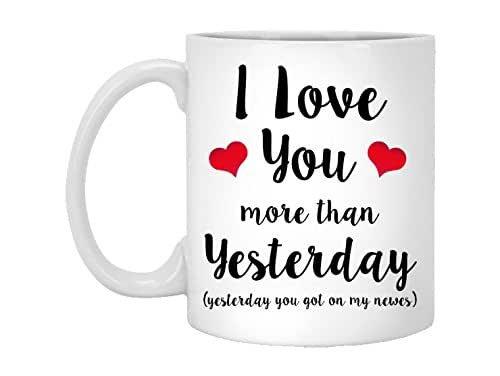 Gift Mug - Love you more than yesterday
