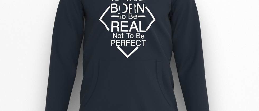 Born to be Real Printed Hoodies