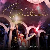 Mary Hellen Bitencourt - Deixa Ele Brilh