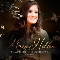 Mary Hellen Bitencourt - Tempo de Influe