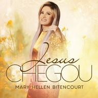 Mary Hellen Bitencourt - Jesus Chegou -