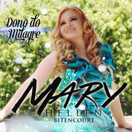 Mary Hellen Bitencourt - Dono do Milagre