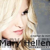 Mary Hellen Bitencourt - O Melhor de Mim