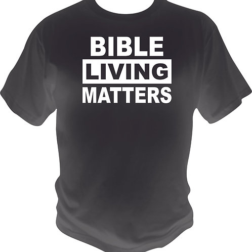 Bible Living Matters Shirt