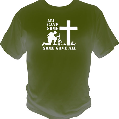 All Gave Some, Some Gave All Shirt
