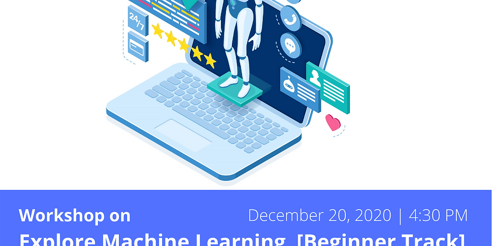 Workshop on Explore Machine Learning [Beginners Track]