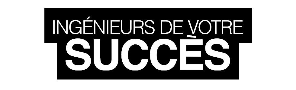 Ingénieurs de votre succès