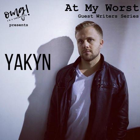 At My Worst: Yakyn