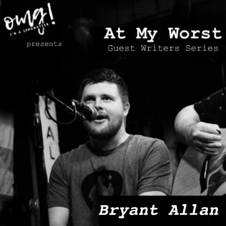 At My Worst: Bryant Allan