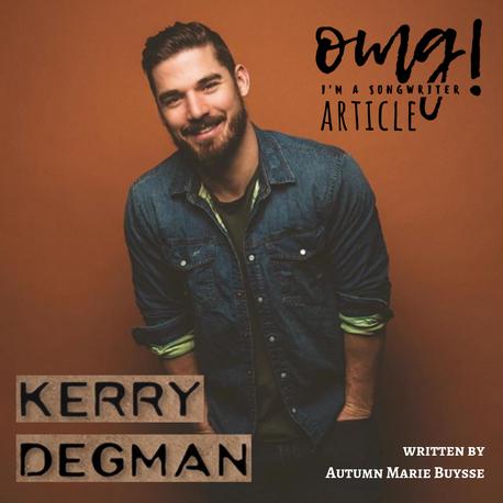 Kerry Degman: Songwriter, Star, Father