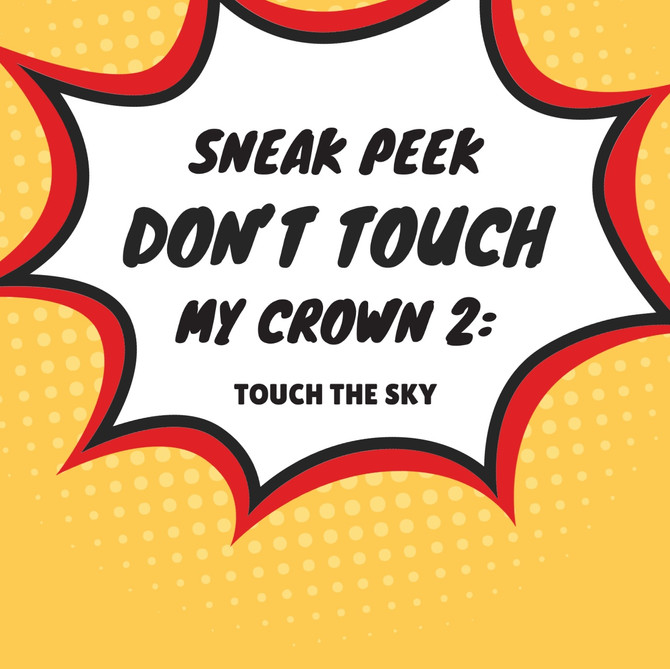 🚨Don't Touch My Crown: Touch The Sky first chapter alert 🚨