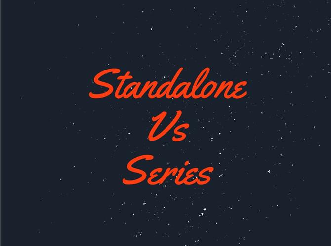 Standalones vs. Series
