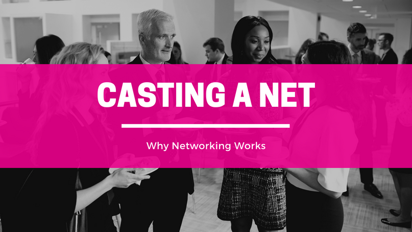 Casting a net - why networking works
