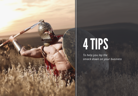 4 tips to help you lay the smack down on your business