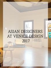 Asian Designers at Venice Design 2017