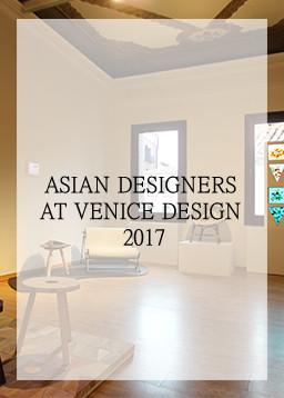 Asian Designers at Venice Design 2017