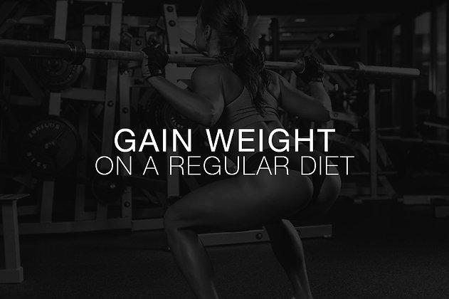 Gain Weight - Regular Diet
