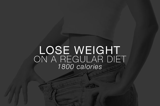 Lose Weight - Regular Diet - 1800 Calories
