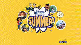 MICHIGAN LEARNING CHANNEL ANNOUNCES A SUMMER OF FUN