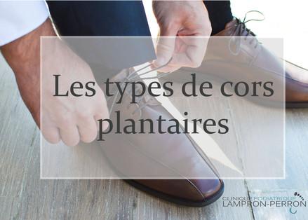 Les différents types de cors plantaires