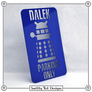 """Dalek Parking Only Sign! - Powdercoated Glossy Blue Made from 16G Steel 8"""" Tall x 4.75"""" Wide"""