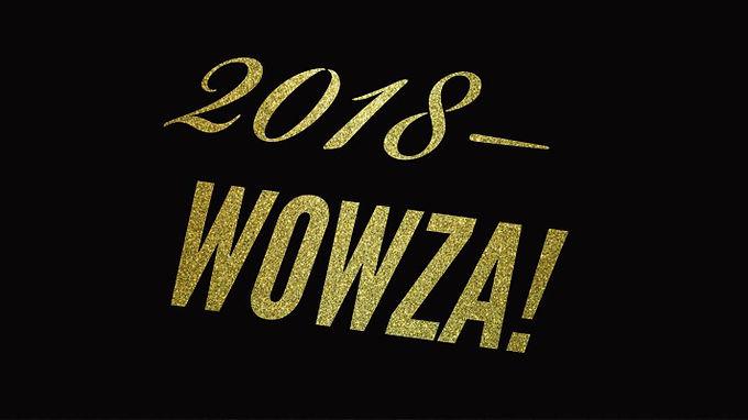 2018-WOWZA!