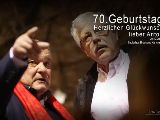 Anton Goll, herzlichen Glückwunsch zum 70.