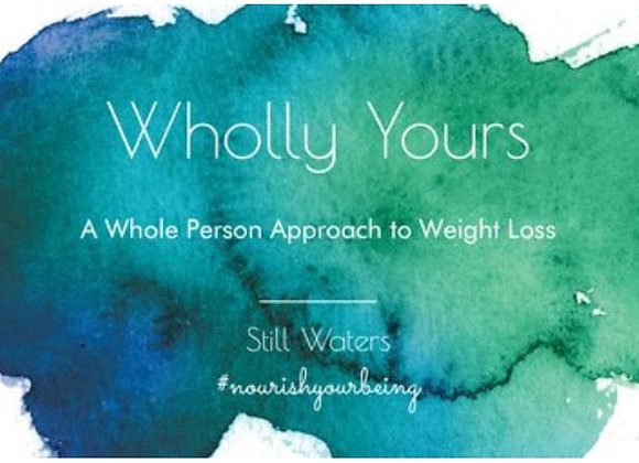 Wholly Yours: A Whole Person Approach to Weight Loss ~ Group Session