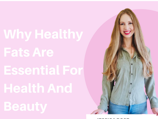 Why Healthy Fats Are Essential For Health And Beauty