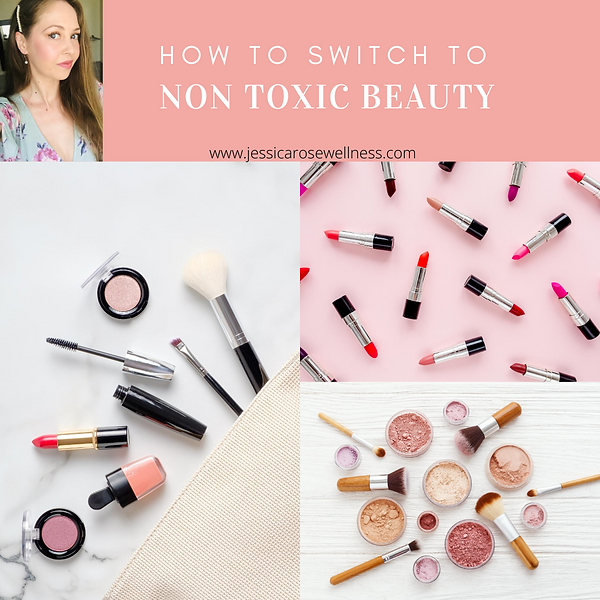 how to switch to non toxic beauty jessic