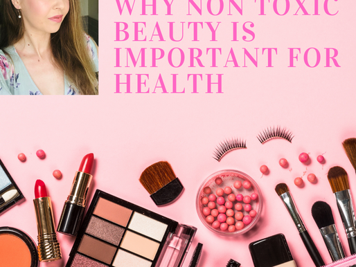 Why Non Toxic Beauty Is Important For Health