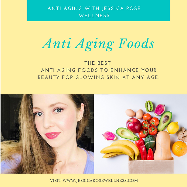 Anti Aging with Jessica Rose Wellness In